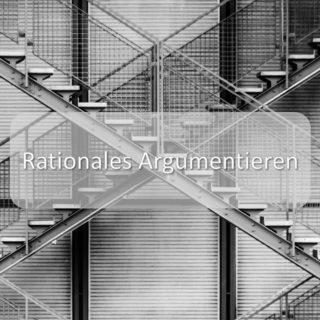 Rationales Argumentieren